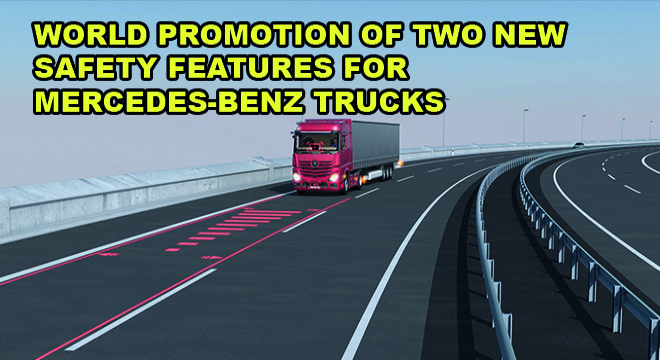 World Promotion of Two New Safety Features For Mercedes-Benz Trucks